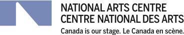 National Arts Centre - Canada is our stage