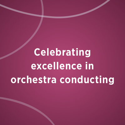 Celebrating excellence in orchestra conducting